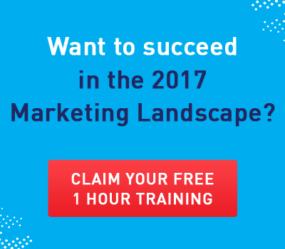 Learn To Succeed In The 2017 Marketing Landscape - Free Training