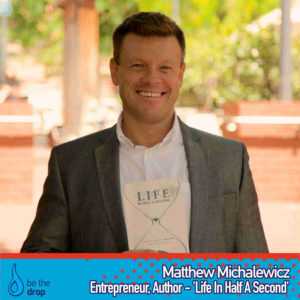 Matthew Michalewicz on the Be The Drop Podcast