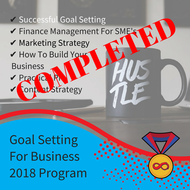 PROGRAM COMPLETE! 2018 Goal Setting for Business