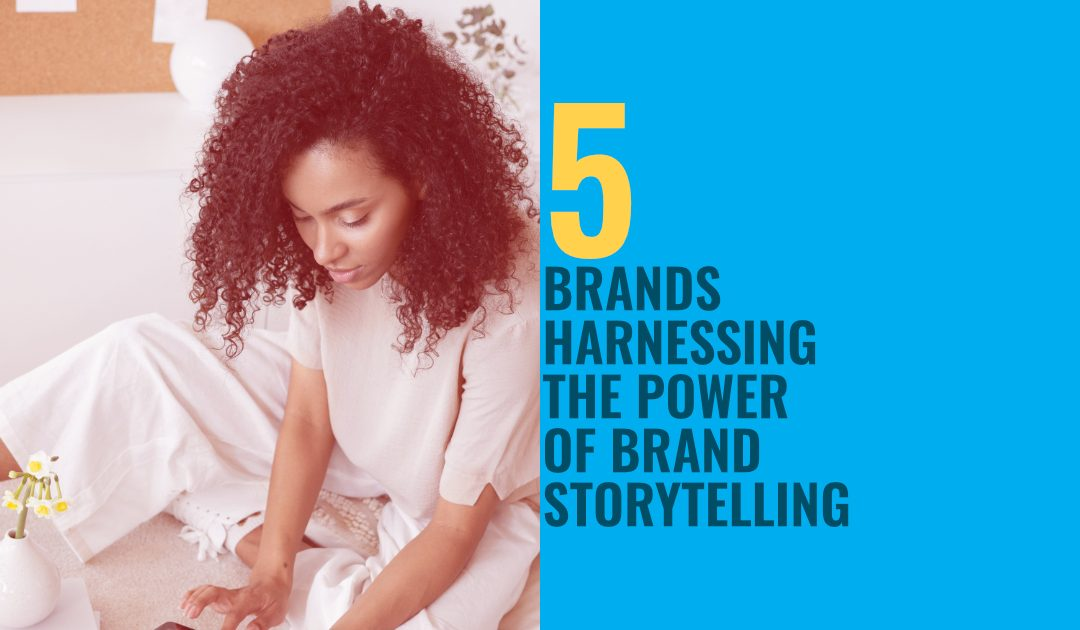 5 Winning Brand Storytelling Examples To Help Your Story Marketing