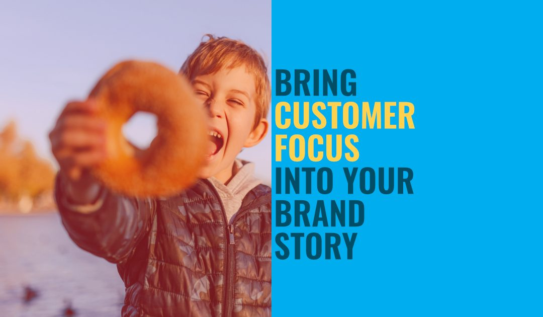 Putting Your Customer At The Centre Of Your Story
