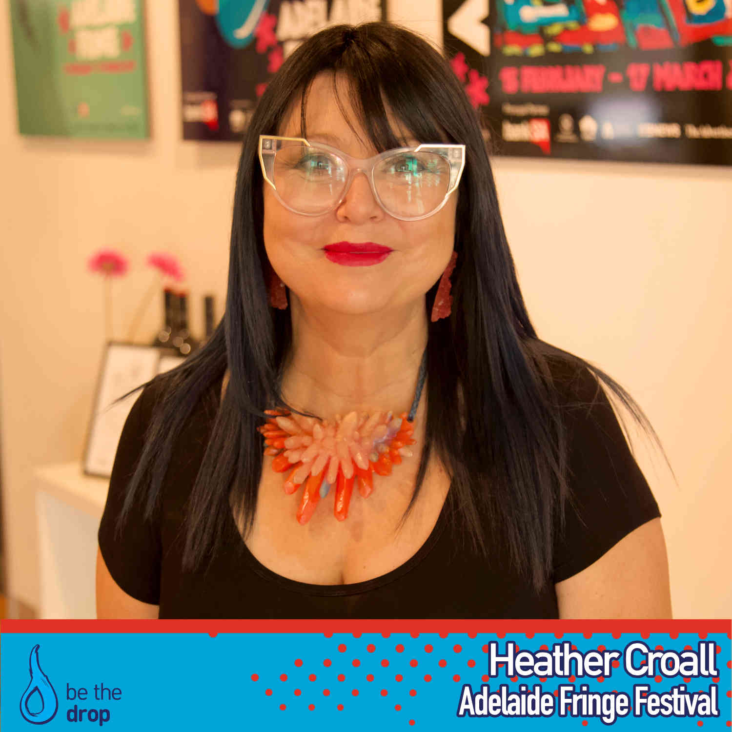 Adelaide Fringe Festival Director, Heather Croall on Be The Drop