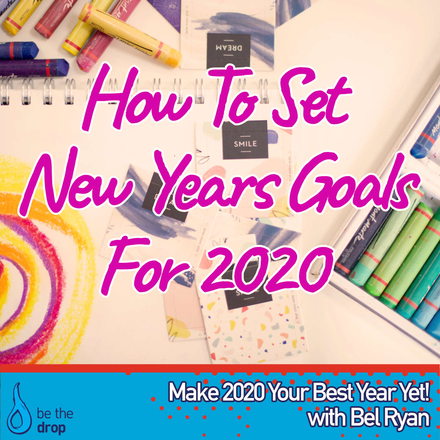 How To Set New Year Goals for 2020 with Bel Ryan [Podcast]