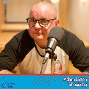 Adam Liston at Shobosho