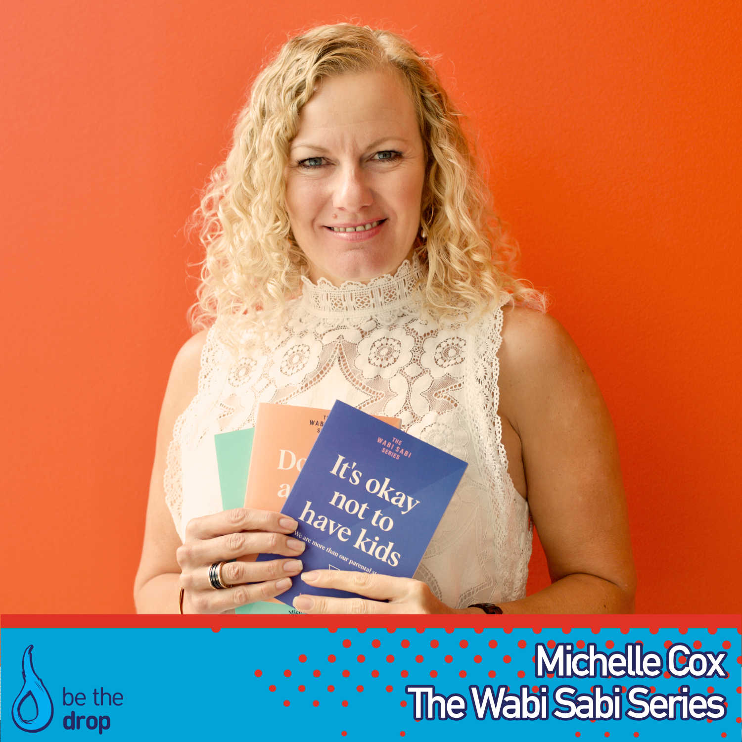 Wabi Sabi Series by Michelle Cox on Be The Drop Podcast