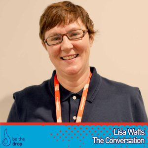 Lisa Watts Discusses The Conversation News on Be The Drop Podcast