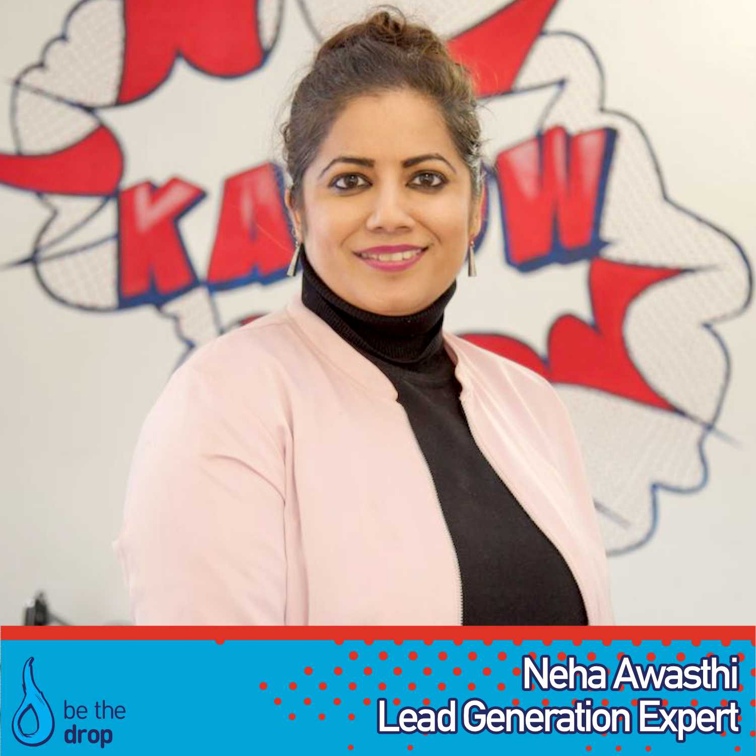 Neha Awashti shares her lead generation tips on be the drop podcast