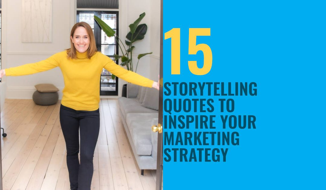 15 Storytelling Quotes To Inspire Your Marketing Strategy in 2021