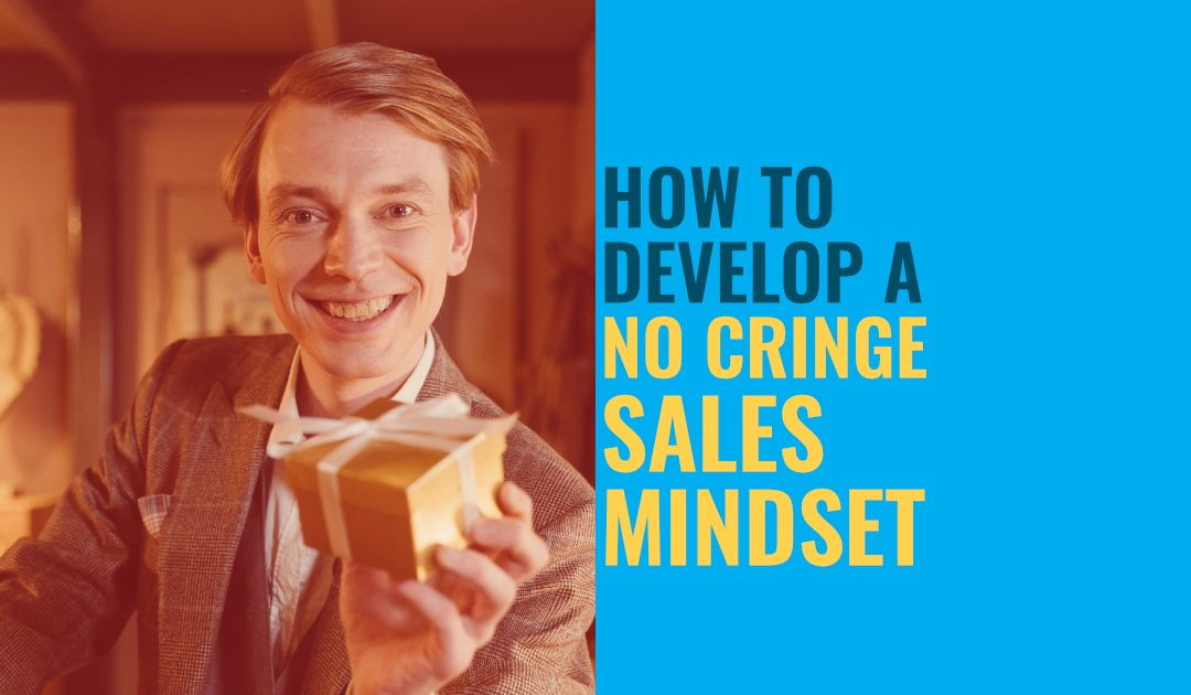 """Man With A Present and the text """"How To Develop A No Cringe Sales Mindset"""""""